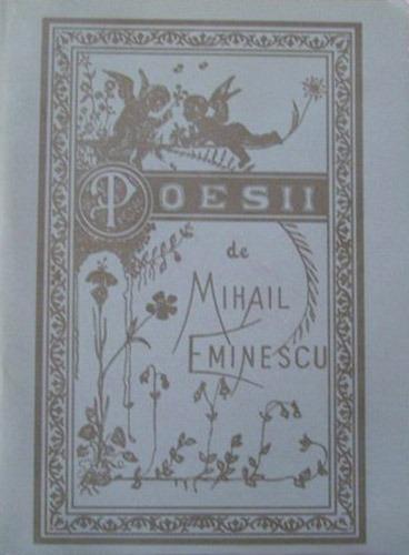 Poesii (reproducere aniversara dupa editia princeps) - Mihail Eminescu