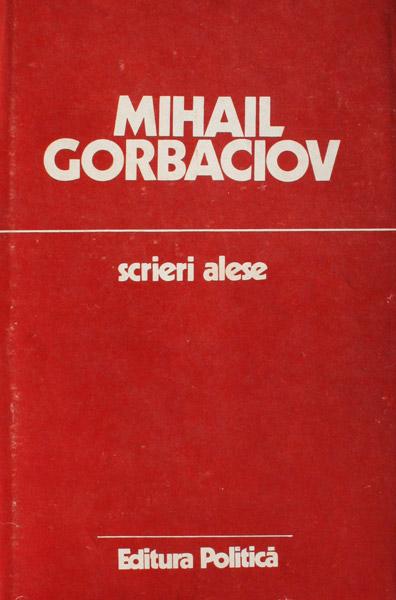 Scrieri alese - Mihail Gorbaciov