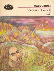 Demonul tineretii. Uvar - Mihail Sadoveanu