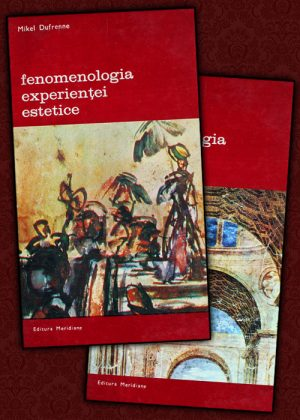Fenomenologia experientei estetice (2 vol.) - Mikel Dufrenne