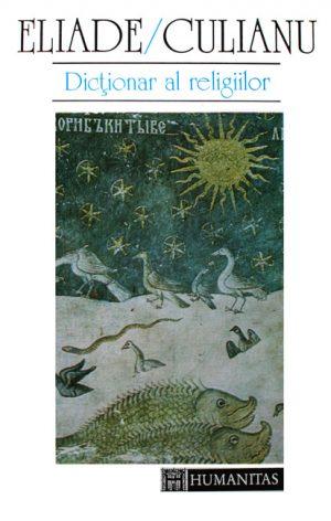 Dictionar al religiilor - Mircea Eliade