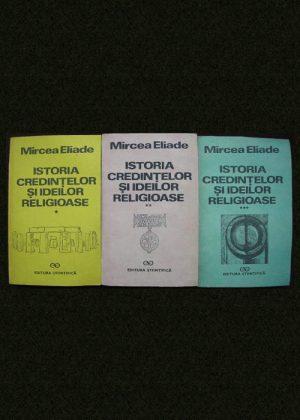 Istoria credintelor si ideilor religioase (3 vol.) - Mircea Eliade