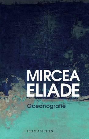 Mircea Eliade - Oceanografie||Oceanografie - Mircea Eliade