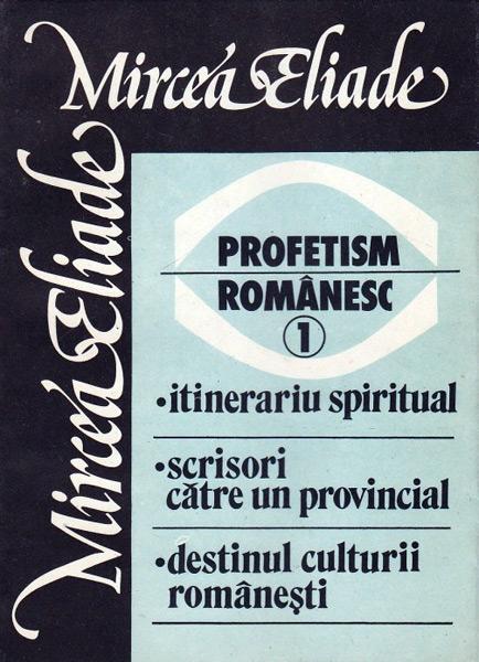 Profetism romanesc (2 vol.) - Mircea Eliade