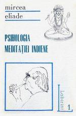 Psihologia meditatiei indiene - Mircea Eliade