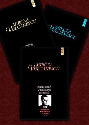 Dimensiunea romaneasca a existentei (3 vol.) - Mircea Vulcanescu