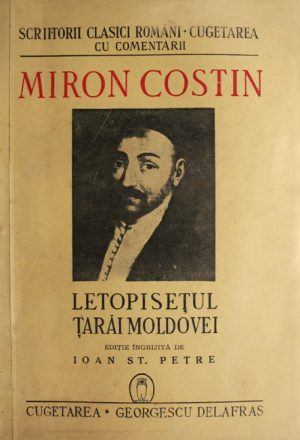 Letopisetul Tarai Moldovei (1943) - Miron Costin