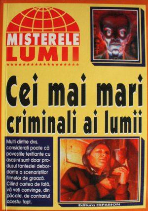 Cei mai mari criminali ai lumii - Misterele lumii