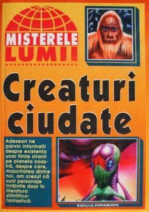 Creaturi ciudate - Misterele lumii