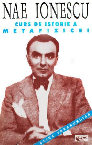 Curs de istorie a metafizicei - Nae Ionescu