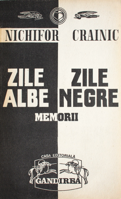 Zile albe - Zile negre. Memorii - Nichifor Crainic