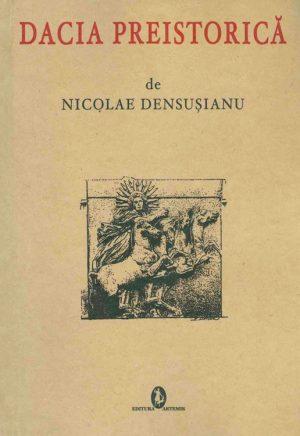 Nicolae Densușianu – Dacia Preistorică