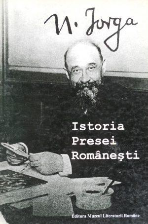 Istoria presei romanesti - Nicolae Iorga