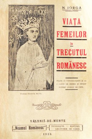 Viata femeilor in trecutul romanesc (editia princeps