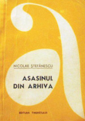 Asasinul din arhiva - Nicolae Stefanescu