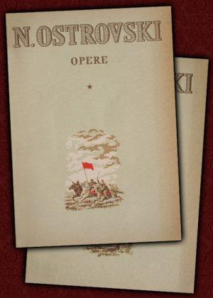 Opere complete (2 vol.) - Nikolai Ostrovski