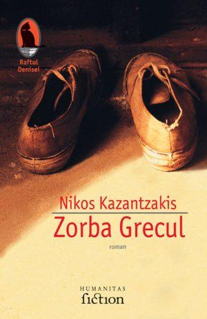 Zorba Grecul - Nikos Kazantzakis