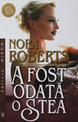A fost odata o stea - Nora Roberts