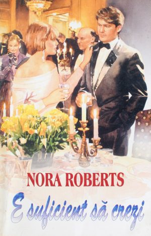 E suficient sa crezi - Nora Roberts