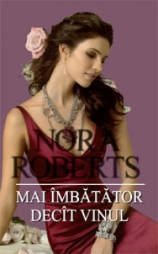 Mai imbatator decat vinul - Nora Roberts
