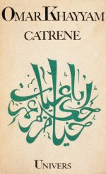 Catrene / Rubayate - Omar Khayyam
