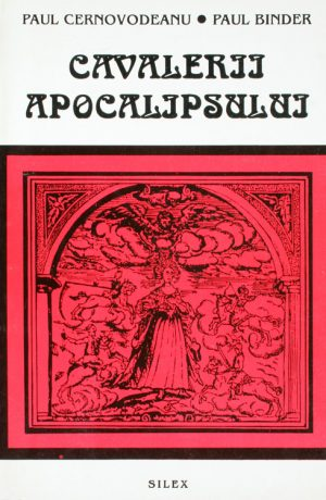 Cavalerii apocalipsului: calamitatile naturale din trecutul Romaniei - Paul Cernovodeanu