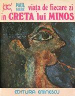 Viata de fiecare zi in Creta lui Minos - Paul Faure