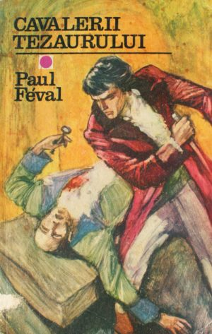 Cavalerii tezaurului - Paul Feval