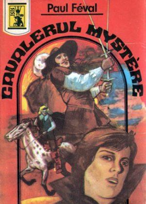 Cavalerul Mystere - Paul Feval
