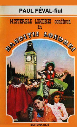 Banditii Londrei - Paul Feval-fiul