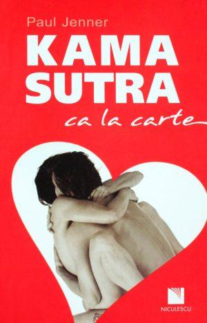 Kama Sutra ca la carte - Paul Jenner