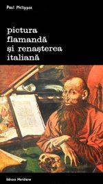 Pictura flamanda si renasterea italiana - Paul Philippot