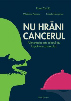 Nu hrani cancerul, de Pavel Chirila