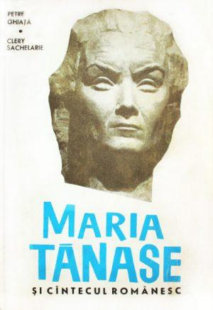 Maria Tanase si cantecul romanesc - Petre Ghiata