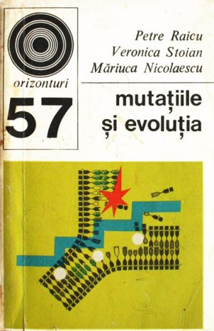 Mutatiile si evolutia - Petre Raicu