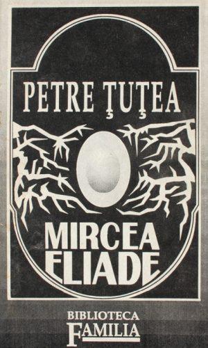 Mircea Eliade - Petre Tutea