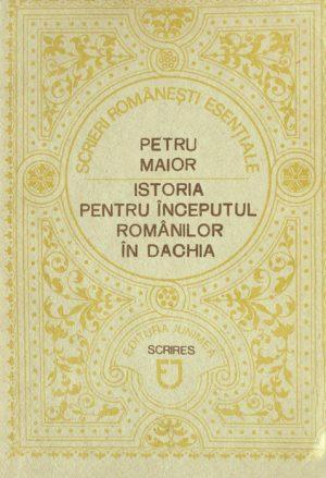 Istoria pentru inceputul romanilor in Dachia - Petru Maior