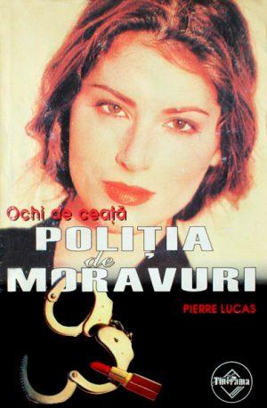 Politia de Moravuri: Ochi de ceata - Pierre Lucas