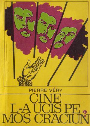 Pierre Very - Cine l-a ucis pe Moș Crăciun||Jianu (editia princeps