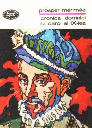 Cronica domniei lui Carol al IX-lea - Prosper Merimee