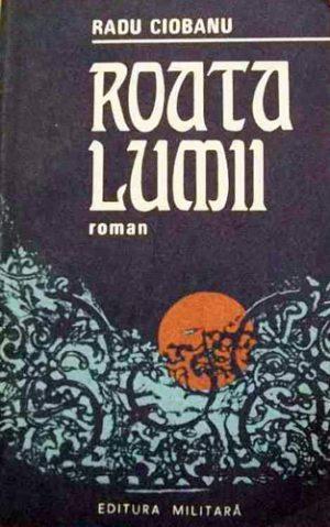 Roata lumii - Radu Ciobanu