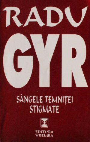 Sangele temnitei. Stigmate - Radu Gyr