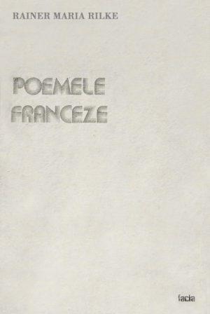 Poemele franceze - Rainer Maria Rilke