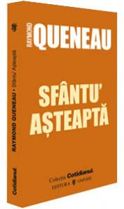 Sfantu Asteapta - Raymond Queneau