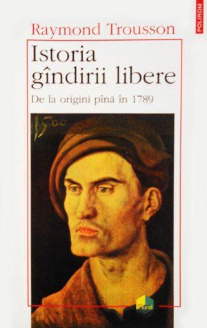 Istoria gandirii libere - Raymond Trousson