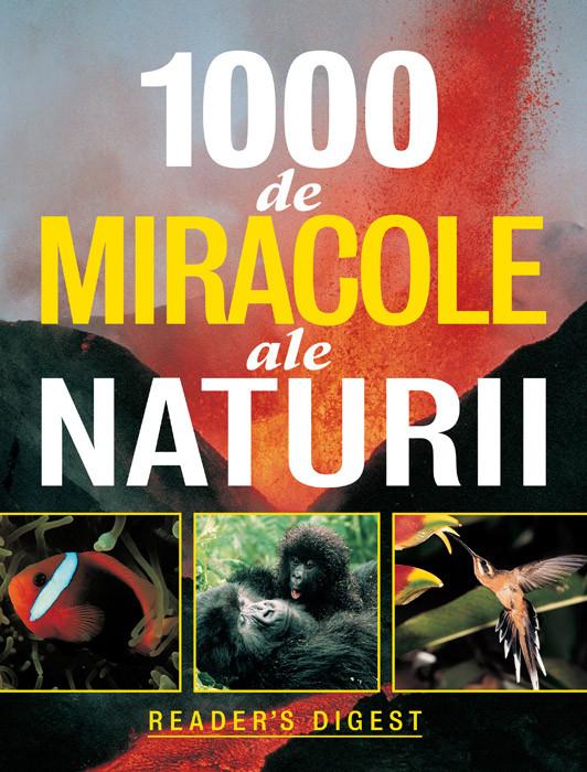 1000 de miracole ale naturii - Reader's Digest