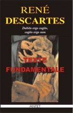 Texte fundamentale - Rene Descartes