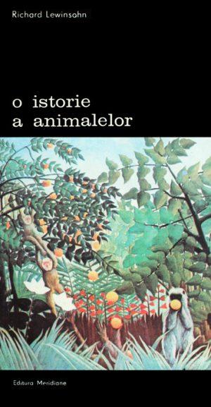 O istorie a animalelor - Richard Lewinsohn