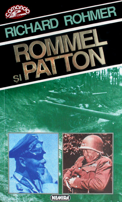 Rommel si Patton - Richard Rohmer
