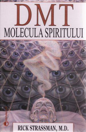 DMT - molecula spiritului - Rick Strassman